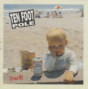 Ten Foot Pole – Swill