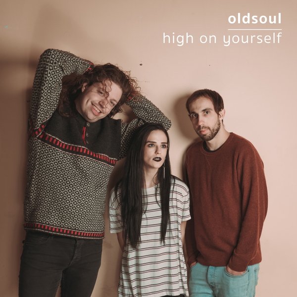 Oldsoul - High On Yourself