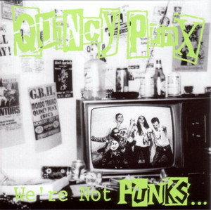 Quincy Punx – We're Not Punks...But We Play Them On TV