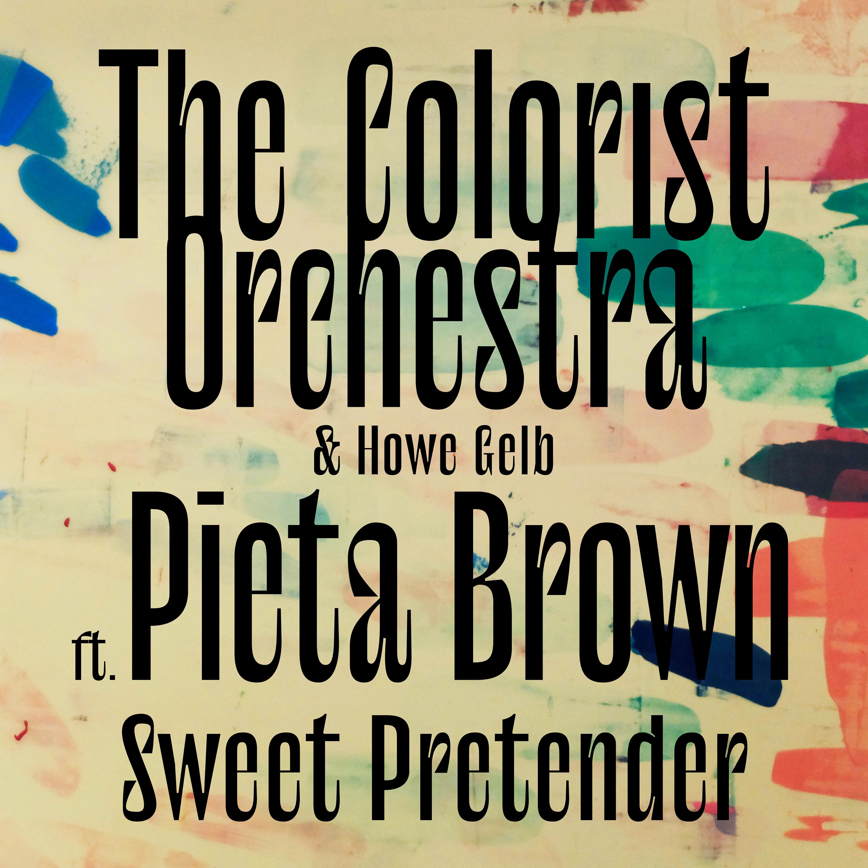 The Colorist Orchestra & Howe Gelb - Sweet Pretender (feat. Pieta Brown) - Single