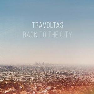 Travoltas – Back To The City