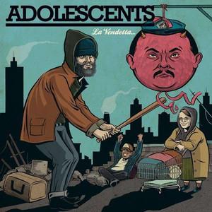 Adolescents – La Vendetta...