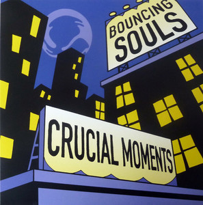 Bouncing Souls, The – Crucial Moments