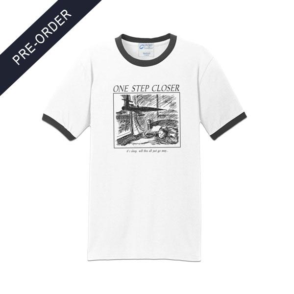 One Step Closer - Sleep Ringer Shirt