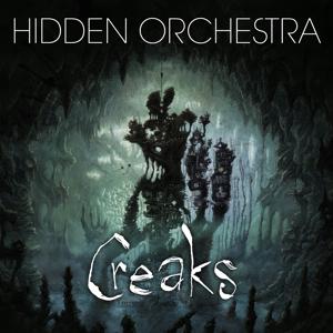 Hidden Orchestra - Creaks Soundtrack