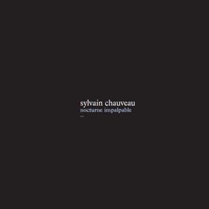 Sylvain Chauveau - Nocturne Impalpable LP