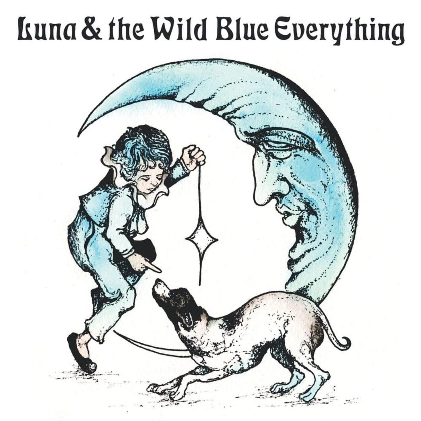 Mat Kerekes -- Luna & the Wild Blue Everything
