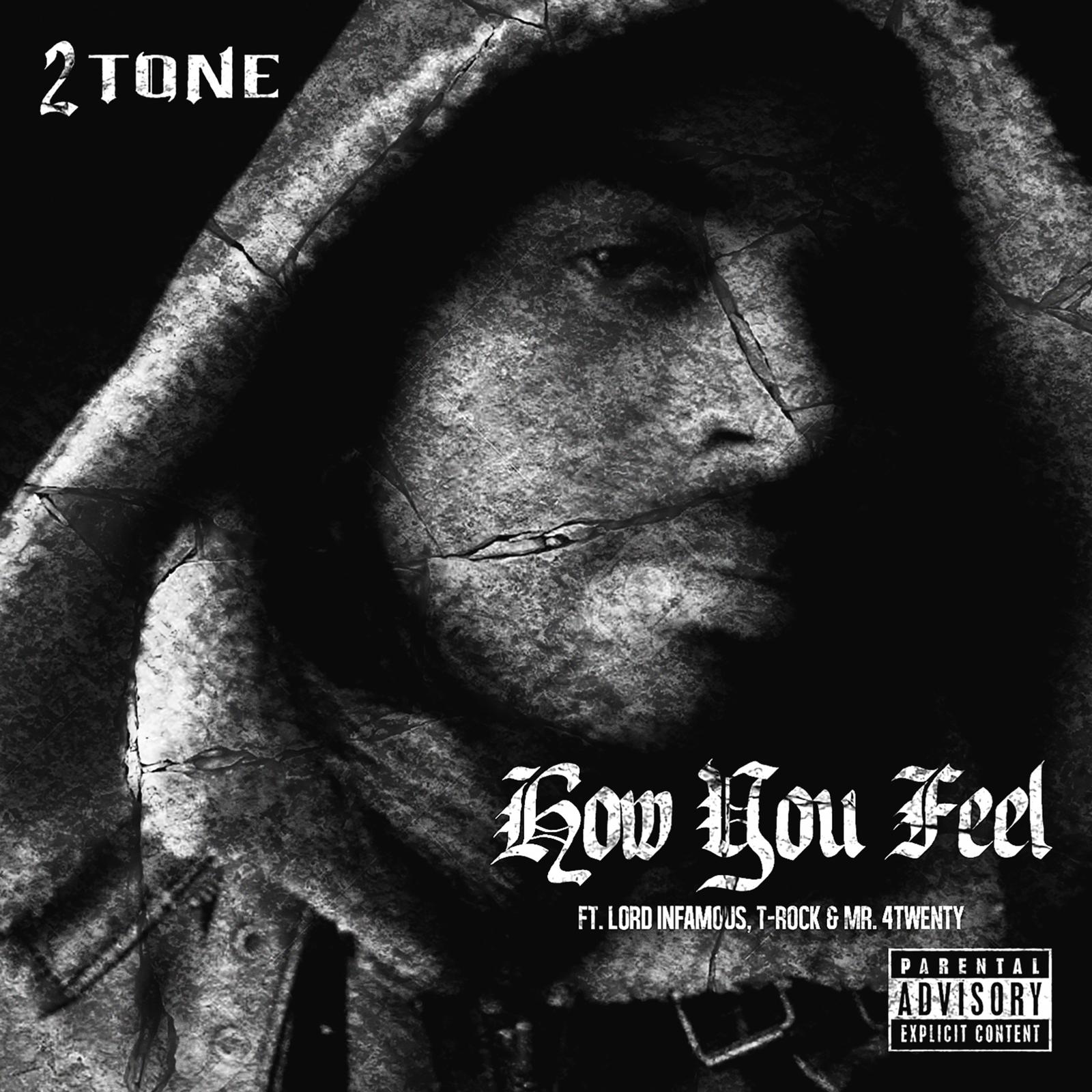 2 Tone - How You Feel [Remix] (feat. Lord Infamous, T-Rock & Mr. 4Twenty)