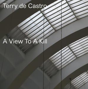 A View To A Kill / Spangle - by Terry de Castro