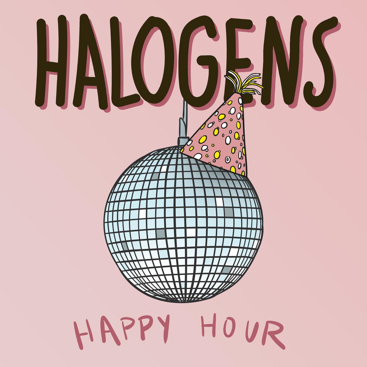 Halogens - Happy Hour