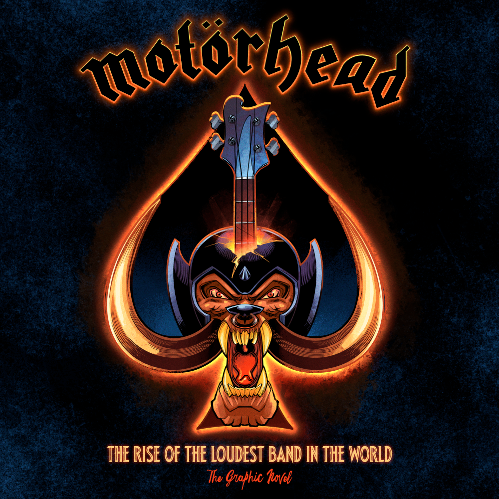 Motörhead: The Rise of the Loudest Band in the World: The Authorized Graphic Novel  (Hardcover)