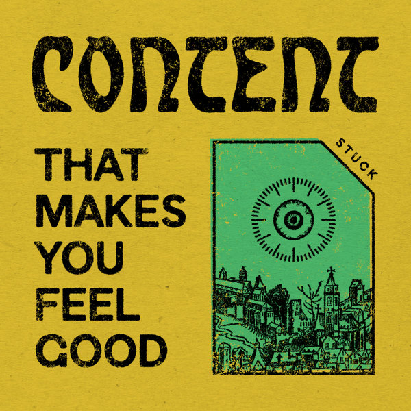 Stuck - Content That Makes You Feel Good