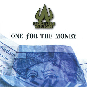 Undeclinable Ambuscade – One For The Money