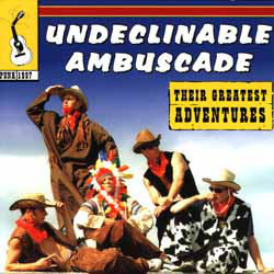 Undeclinable Ambuscade – Their Greatest Adventures