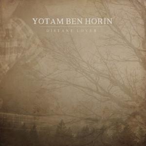 Yotam Ben Horin – Distan Lover