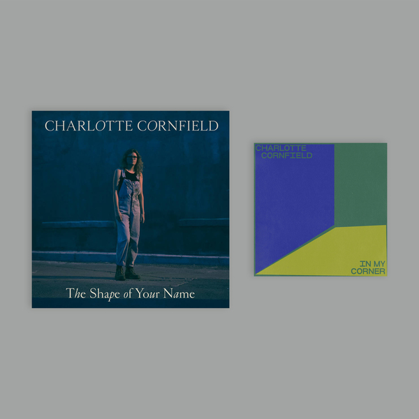 Charlotte Cornfield - The Shape of Your Name + In My Corner 7