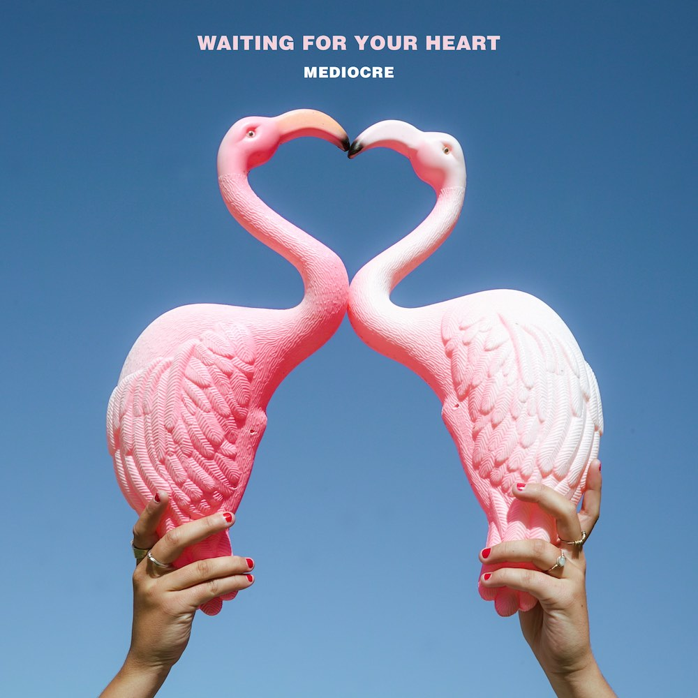 Mediocre - Waiting For Your Heart - Single