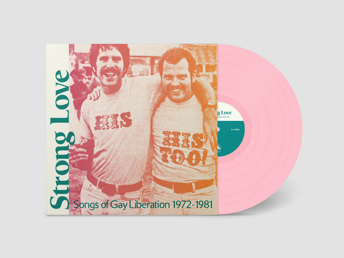 Strong Love - Songs Of Gay Liberation 1972-81
