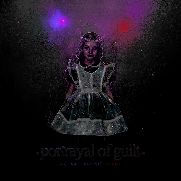 Portrayal of Guilt - We Are Always Alone LP