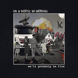 036 On a Hiding To Nothing - We'll Probably Be Fine