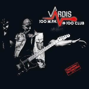 Vardis - 100M.P.H.@100CLUB