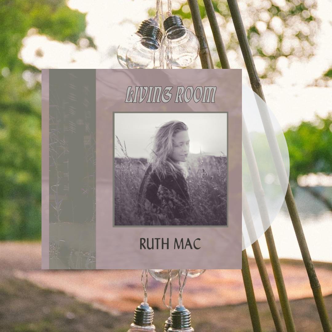 Ruth Mac - Living Room EP 10