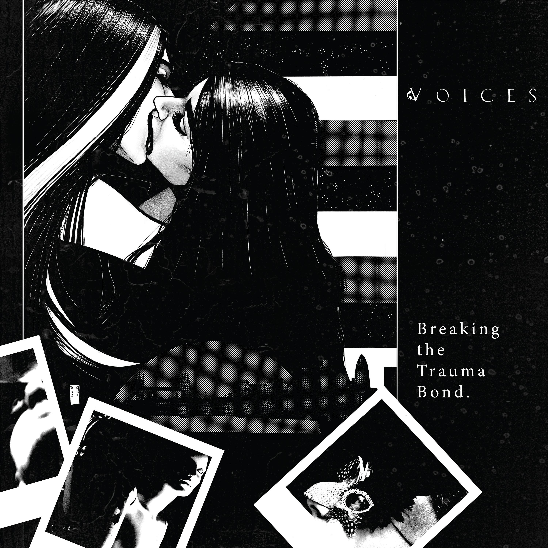 Voices - Breaking the Trauma Bond PRE-ORDER