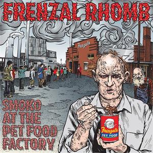 041 Frenzal Rhomb - Smoko At The Pet Food Factory