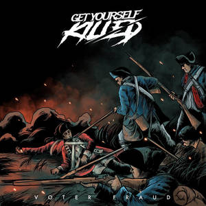 Get Yourself Killed - Voter Fraud EP