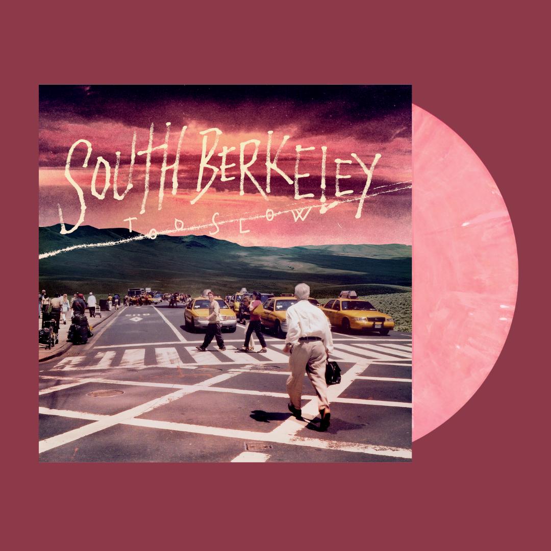 South Berkeley - Too Slow [Vinyl, LP]