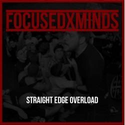 Focused x Minds - Straight Edge Overload 7