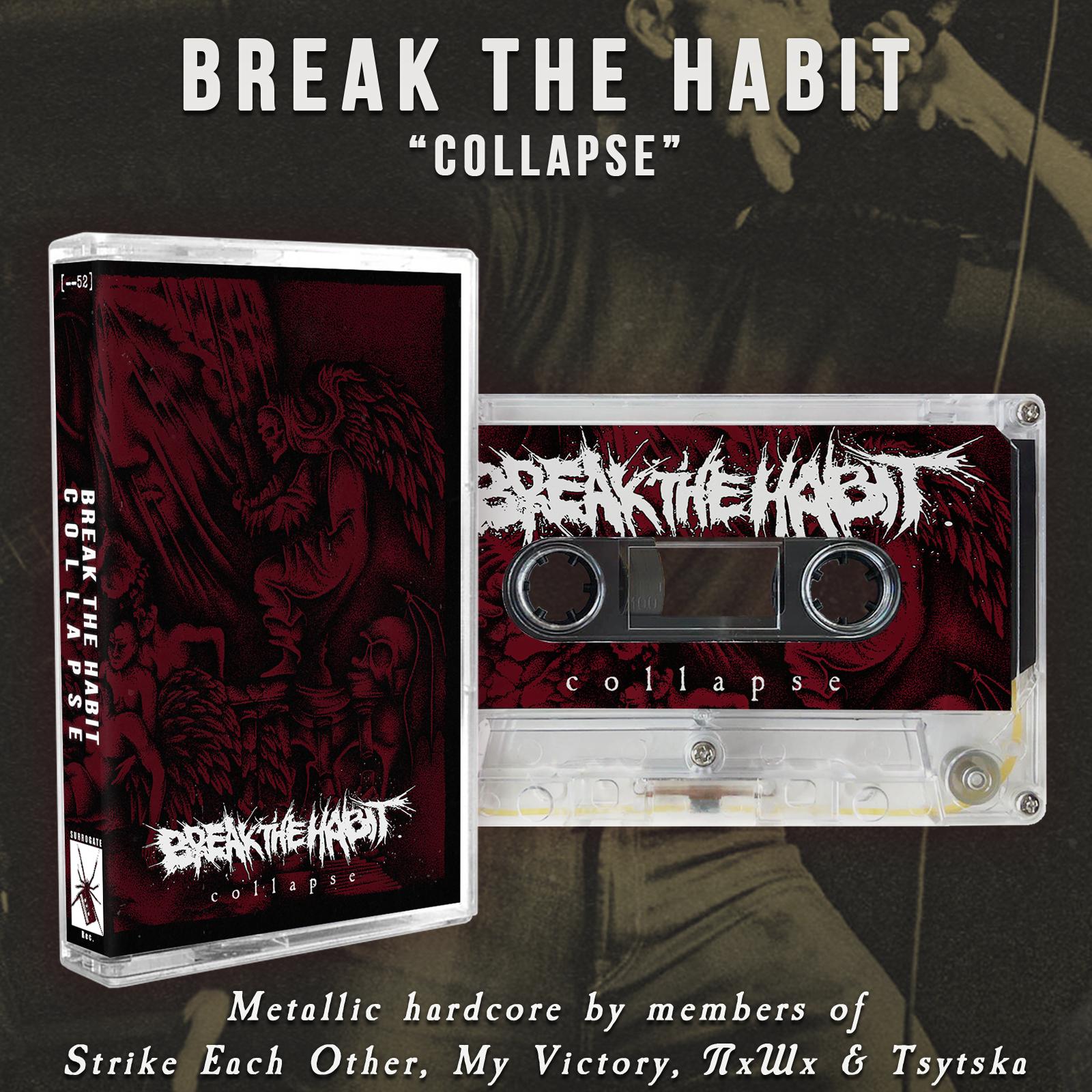 Break The Habit 'Collapse' cassette