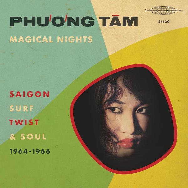 Phương Tâm: Magical Nights – Saigon Surf, Twist & Soul (1964-1966)