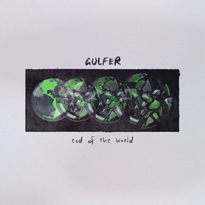 Gulfer - End of the World