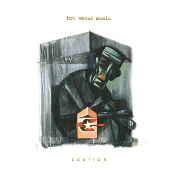 Hot Water Music - Caution LP