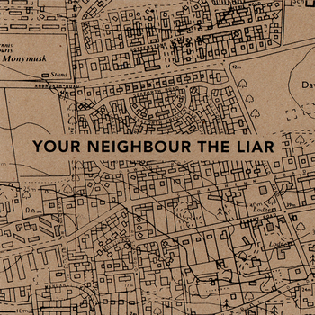 Your Neighbour The Liar - It Seems We're Made To Suffer... 7