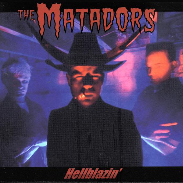 The Matadors - Hellblazin' CD