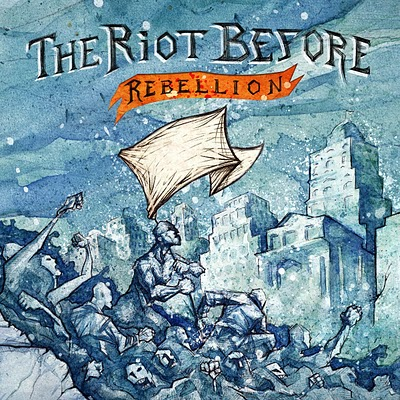 The Riot Before - Rebellion LP / CD / Digital