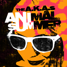 The A.K.A.s - Animal Summer CD or Digital