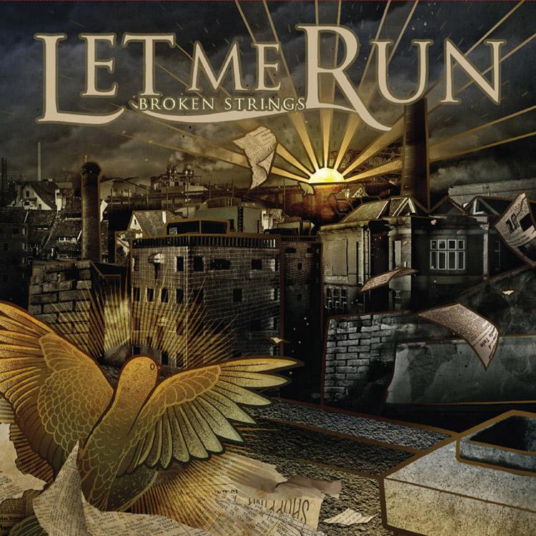 Let Me Run - Broken Strings Digital Only