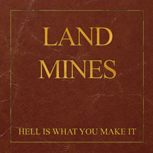 Landmines - Hell Is What You Make It Digital Only