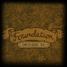 Foundation - Let It Roll EP Digital Only