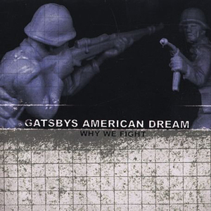 Gatsbys American Dream - Why We Fight